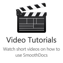 Video Tutorials - Watch short videos on how to use SmoothDocs